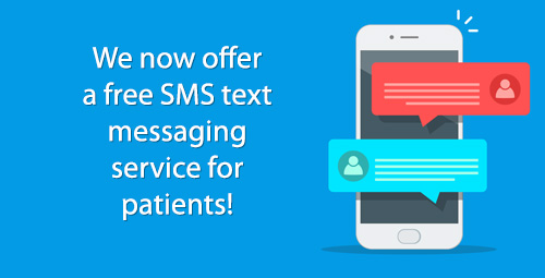 We now offer a free SMS text messaging service for patients!